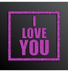 I Love You Valentine Day Pink Sequins vector