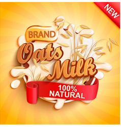 oat milk label splash natural and fresh vector image