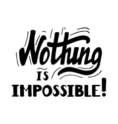 Nothing is impossible lettering vector image vector image