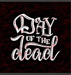 hand sketched lettering - day of the dead for vector image