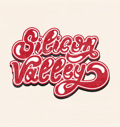 Silicon valley hand drawn lettering isolated vector