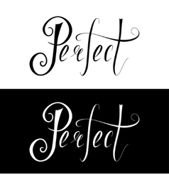 Hand drawn lettering perfect vector image