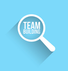Team building word magnifying glass vector