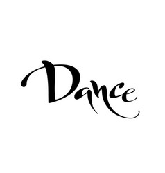 Dance black and white lettring vector