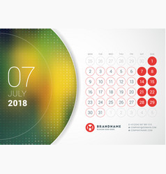 July 2018 desk calendar for 2018 year design vector