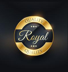 Royal quality golden label design vector