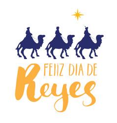 Feliz dia de reyes happy day kings vector