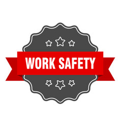 Work safety red label work safety isolated seal vector