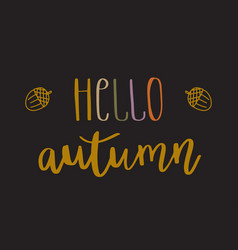 hello autumn lettering text vector image vector image