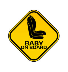 baby on board sign with child car seat in yellow vector image vector image