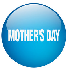 Mothers day blue round gel isolated push button vector