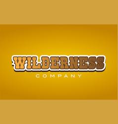 Wilderness western style word text logo design vector