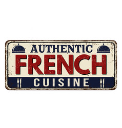 authentic french cuisine vintage rusty metal sign vector image
