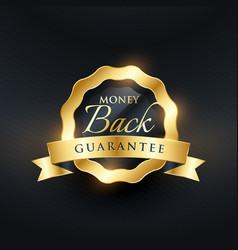 Money back guarantee premium golden label design vector