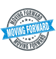 Moving forward round grunge ribbon stamp vector