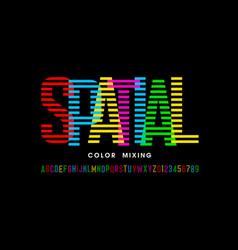 Spatial color mixing style font design alphabet vector