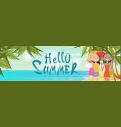girls couple on beach hello summer vacation vector image vector image