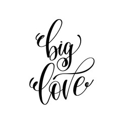 Big love hand lettering romantic quote to vector