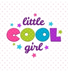 Little cool girl inscription vector
