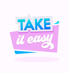 Take it easy banner with typography in pink vector