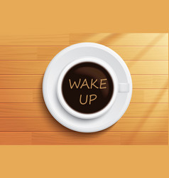 good morning coffee wake up concept on wooden vector image vector image
