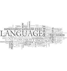 a new language means new thoughts text word cloud vector image