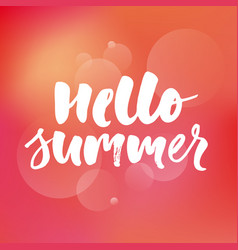 hello summer text lettering calligraphy phrase vector image