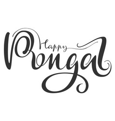 happy pongal calligraphy handwritten text for vector image vector image
