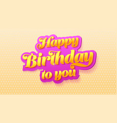 Happy birthday to you volumetric glossy text on vector