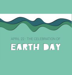 The celebration of earth day - template vector