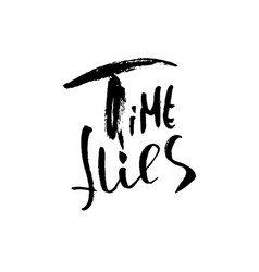 Time flies hand drawn dry brush motivational vector