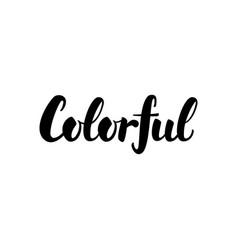 colorful handwritten calligraphy vector image