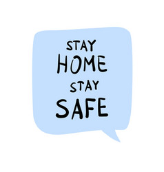 stay home stay safe message in a speech bubble vector image
