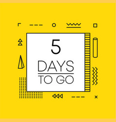 Five days to go timer banner in geometry style vector
