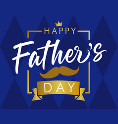 happy fathers day golden lettering on blue vector image