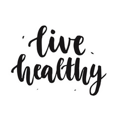 Live healthy hand written lettering quote vector