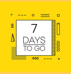 Seven days to go timer banner in geometry style vector