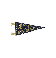 Vintage hand drawn pennant let it snow quote vector
