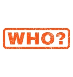 Who Question Rubber Stamp vector image