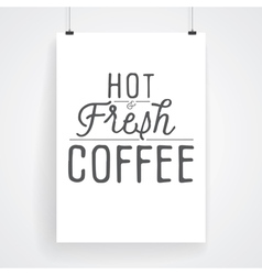 Slogan poster hot coffee vector