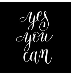 yes you can handwritten lettering positive vector image