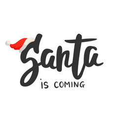 Christmas card santa is coming hand drawn text vector