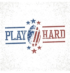Play Hard American Football Stamp vector image
