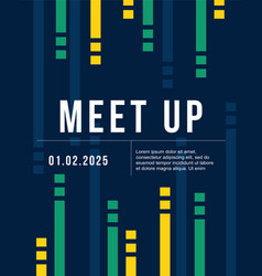 cool colorful background card design for meet up vector image