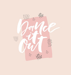 Dance it out saying stylized typography vector