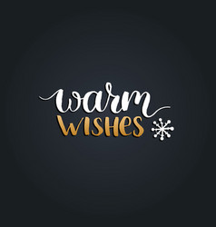 Warm wishes design on black background vector