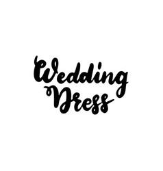wedding dress handwritten lettering vector image
