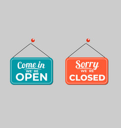 Come in we are open sorry were closed icon sign vector