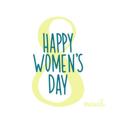 happy womens day card march 8 green handwritten vector image
