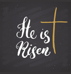 he is risen lettering religious sign with vector image